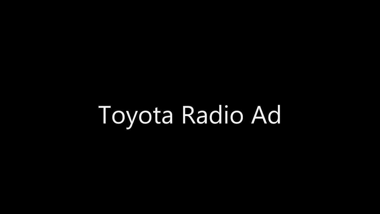 Toyota Radio Ad Youtube