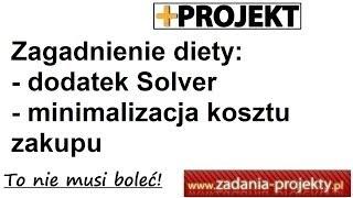 👩🏫 Dodatek Solver - zagadnienie diety - minimalizacja kosztu zakupu przy ograniczeniach żywienia