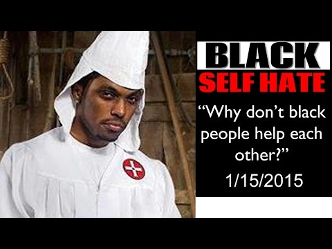 Black Self Hate: Why Don't Black People Help Each Other?