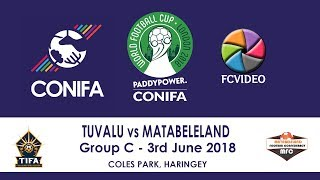CONIFA World Football Cup - Tuvalu v Matabeleland Extended Highlights