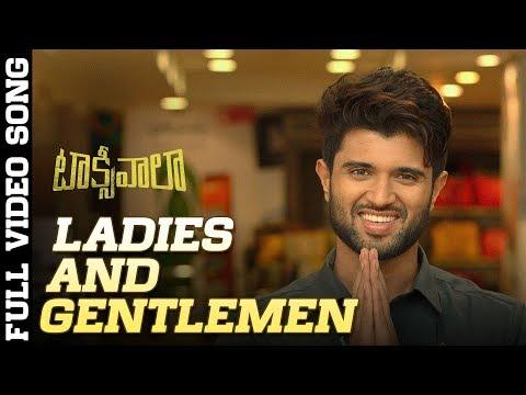 Ladies and Gentlemen Full Video Song | Taxiwaala Video Songs | Vijay Deverakonda, Priyanka Jawalkar
