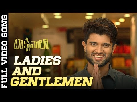 Ladies And Gentlemen Full Video Song | Taxiwaala Video Songs | Vijay Deverakonda, Priyanka Jawalkar