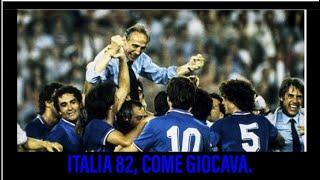 Italia 82. Come giocava.