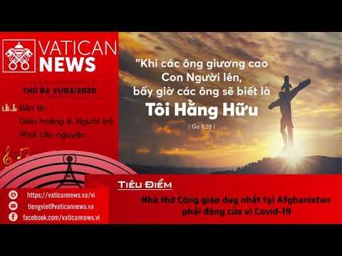 Vatican News Tiếng Việt Thứ Ba 31.03.2020