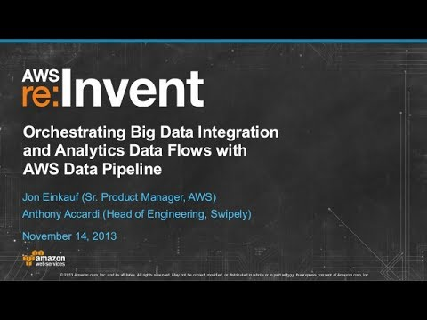 Big Data Integration & Analytics Data Flows with AWS Data Pipeline (BDT207) | AWS re:Invent 2013