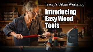 Introducing EasyWood WoodturningTools - with Tracey Malady