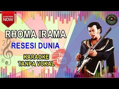 RHOMA IRAMA - RESESI DUNIA - KARAOKE TANPA VOKAL