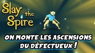 SLAY THE SPIRE : on monte les ascensions du défectueux !