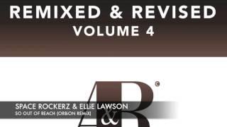 Space RockerZ Ellie Lawson - So Out of Reach (Orbion remix)