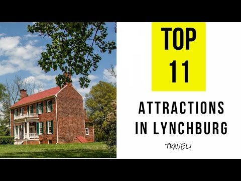 Top 11. Best Tourist Attractions In Lynchburg - Virginia