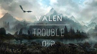 Valen - Trouble
