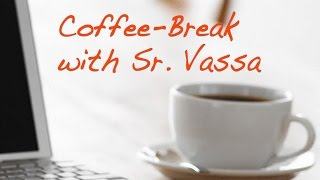 Coffee Break with Sr. Vassa 7: Humility Makes Things Easier