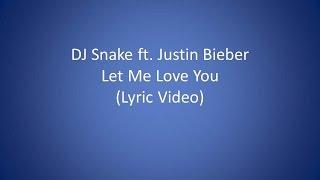 DJ Snake ft  Justin Bieber   Let Me Love You Lyrics Video