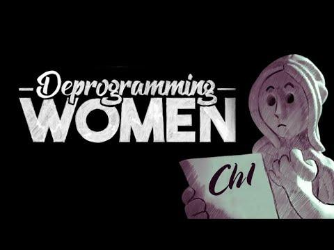 Deprogramming Women Episode 00