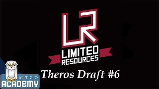 Limited Resources - Round 1, Theros Draft #6, 15 Nov. 2013