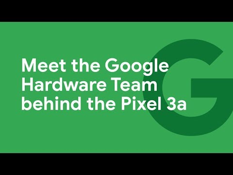 Working on the Google Hardware Team: Building the Pixel 3a