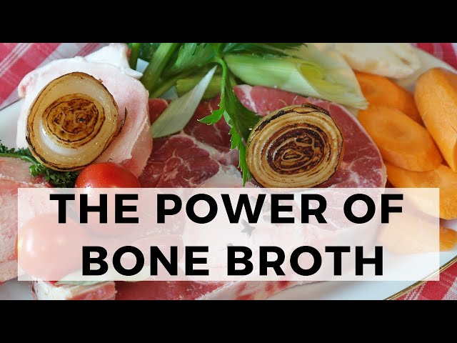 The Power of Bone Broth