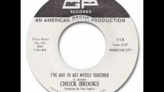 Chuck Brooks - Got To Get Myself Together