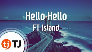 Hello Hello_FT Island_TJ노래방 (Karaoke/lyrics/romanization/KOREAN)