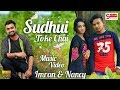 Imran & Nancy New Music Video ।। Song Sudhui Toke Chai ।। New Song 2018 Full HD