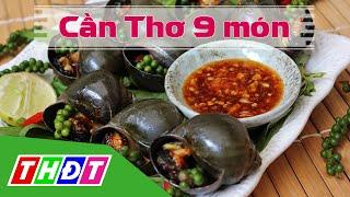 THDT - Cần Thơ 9 món - Đặc sản miền sông nước