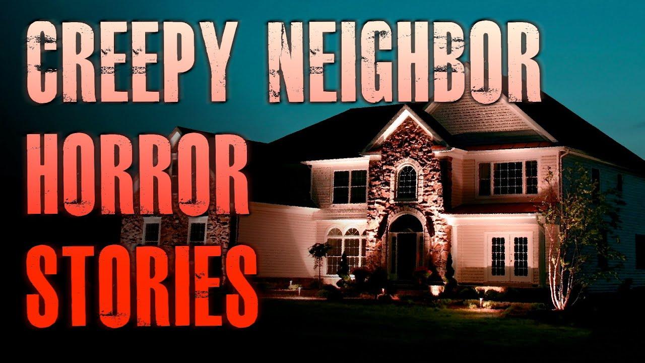 5 TRUE Creepy Neighbor Horror Stories | True Scary Stories