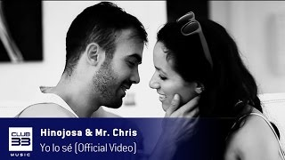 Hinojosa & Mr. Chris - Yo Lo Se (Official Video)