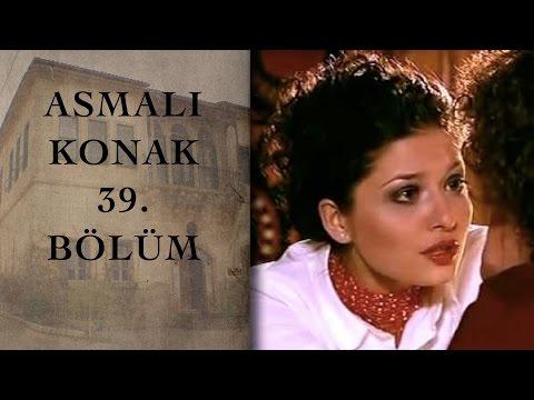 ASMALI KONAK 39. Bölüm