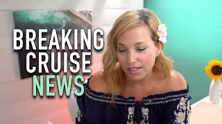 Breaking Cruise News