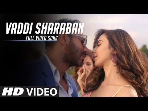 Vaddi Sharaban Full Video Song | De De Pyaar De | Ajay Devgn | New Hindi Songs 2019