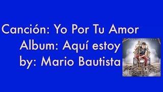 Baixar Mario Bautista - (Yo Por Tu Amor) 2016 Nueva Version