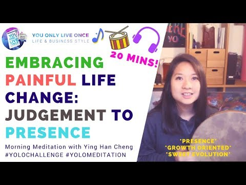 Embracing Painful Life Changes - Experiential - Judgement to Presence | Reflective Meditation | Y23