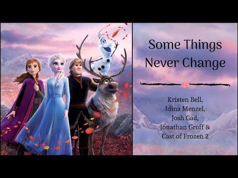 "Some Things Never Change – ""Frozen 2"" Cast (Lyrics)"