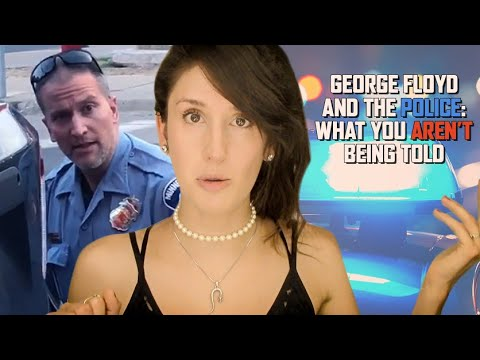 George Floyd & the police: what you aren't being told