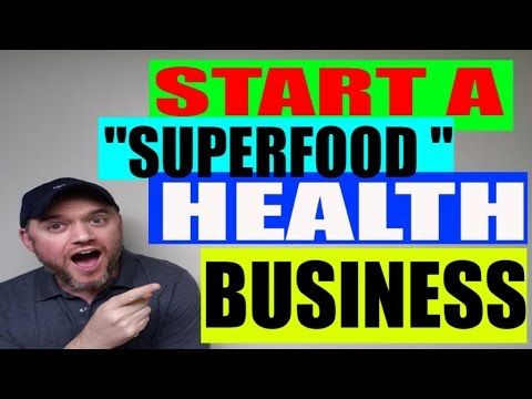 How to start a Food Business Series : Selling Superfoods Health Food Business