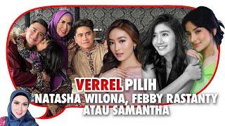 Verrell Bramasta Ditanya Netizen Dekat Natasha Wilona, Febby Rastanty atau Samantha?
