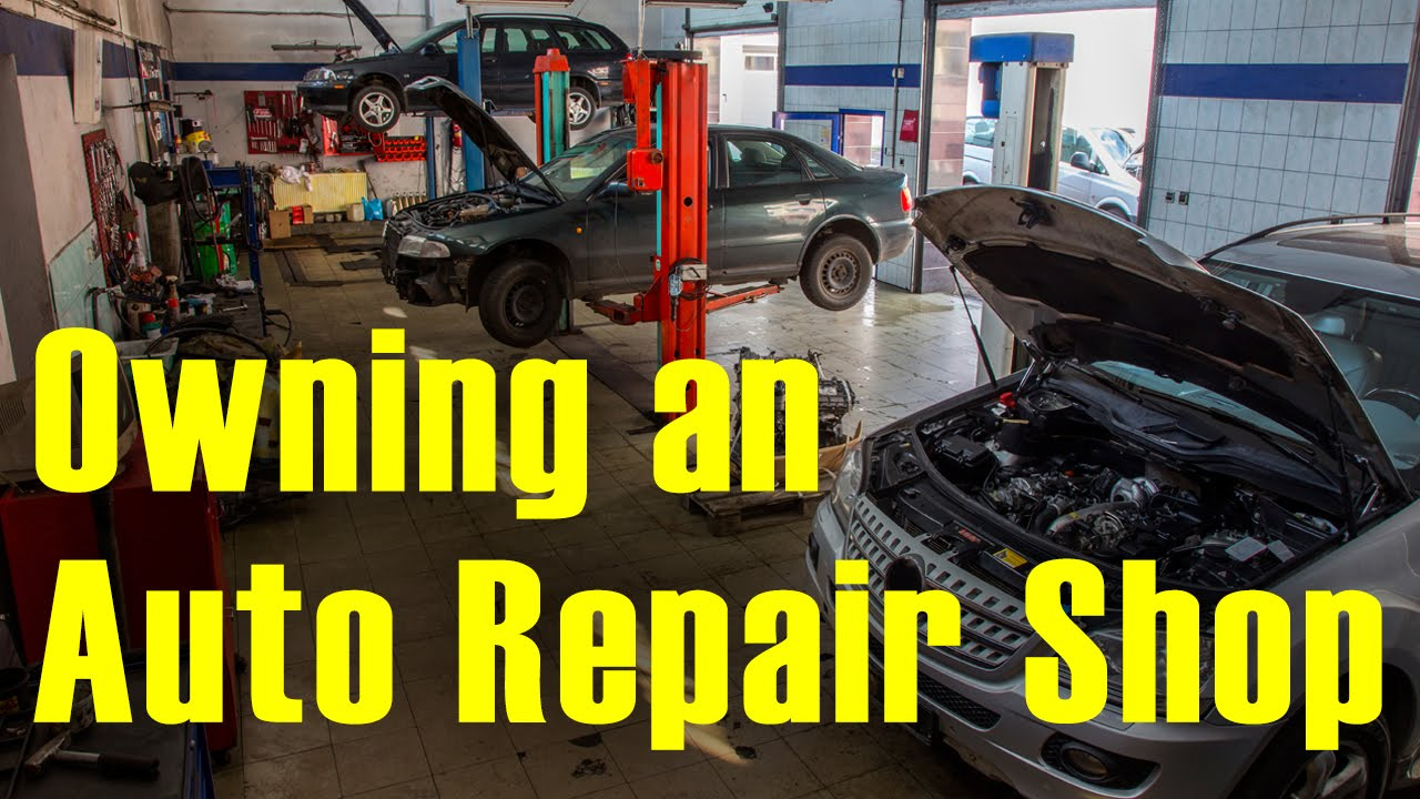 Repair Shop Owning An Auto Repair Shop Management Success