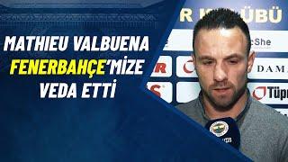 Mathieu Valbuena Fenerbahçe'mize Veda Etti