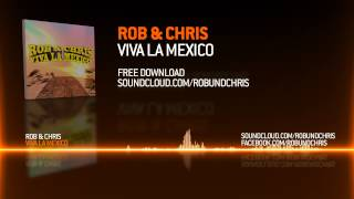 Rob & Chris - Viva La Mexico [HD] (+free download)