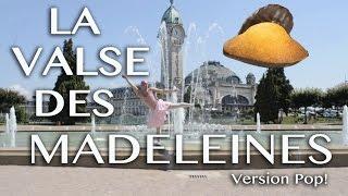 La Valse Des Madeleines - Version Pop!
