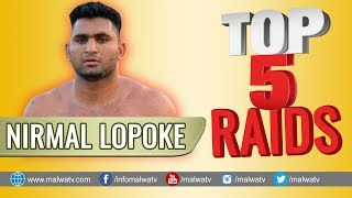 TOP 5 RAIDS 🔴 NIRMAL LOPOKE 🔵 Video By: www.malwatv.com