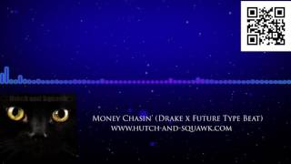 """Drake x Future Type Beat """"Money Chasin"""" (Prod. By Hutch and Squawk)"""