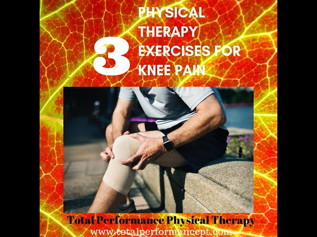 Physical Therapy exercises for knee pain