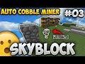 *NEW* AUTO COBBLESTONE GENERATOR WITH PERSONAL MINER - Minecraft Skyblock Ep. 3 (SkyMetro)