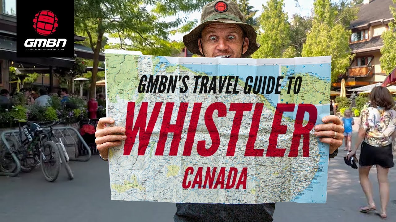 Download GMBN's Travel Guide To Whistler, Canada   A Mountain Bike Scene Check