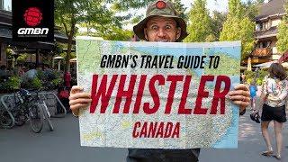 gmbn39s-travel-guide-to-whistler-canada-a-mountain-bike-scene-check