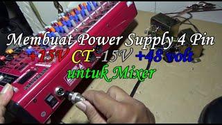 Cara membuat power supply mixer 4 Pin +15v CT -15v 48volt, untuk Mixer Audio langsung ditest.
