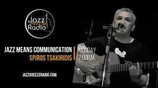 JAZZ MEANS COMMUNICATION the radio show