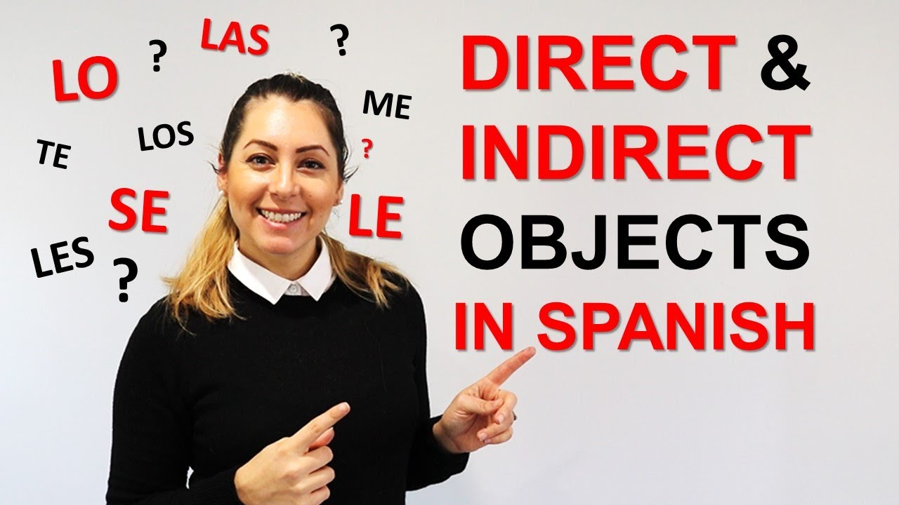 How to Use Direct and Indirect Objects Pronouns in Spanish