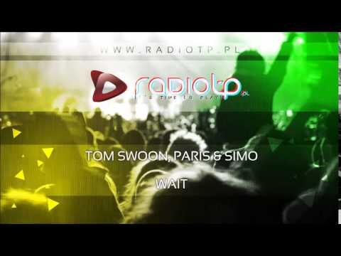 Tom Swoon, Paris & Simo - Wait (Official Lyric Video) 7.21 ...
